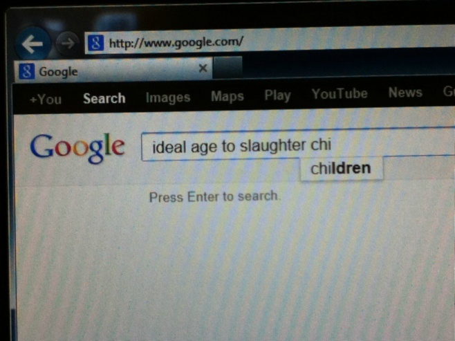 Google, go home you're drunk - 'ideal age to slaughter chi-dren'