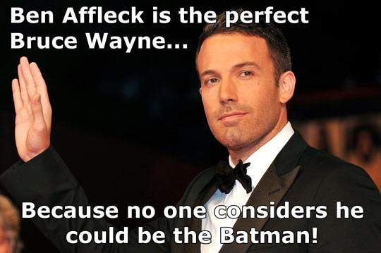 Ben Affleck is the perfect Bruce Wayne