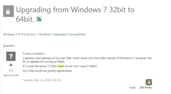 If I install Windows 7 32bit twice would that make it 64bit?