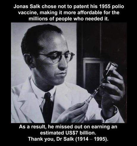 Jonas Salk chose not to patent his 1955 polio vaccine.