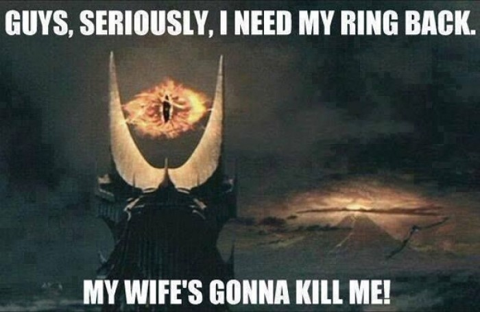 Eye of Sauron - Guys Seriously. Give the ring back