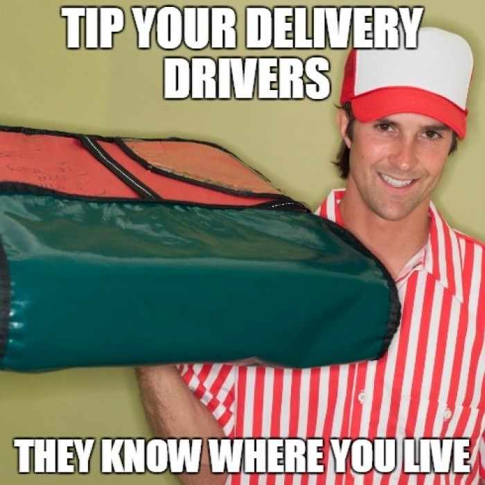 Tip your delivery drivers...