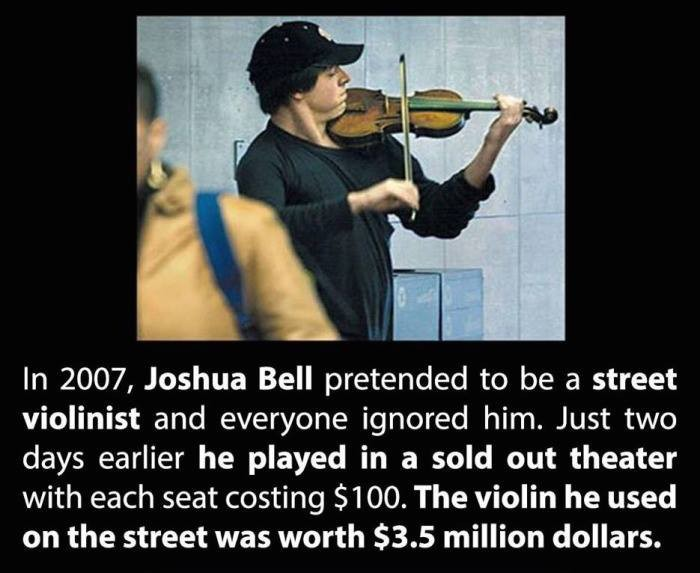 Joshua Bell pretended to be a street violinist and everyone ignored him.