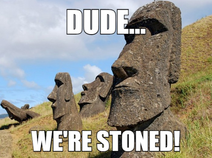 Dude, we're stoned!