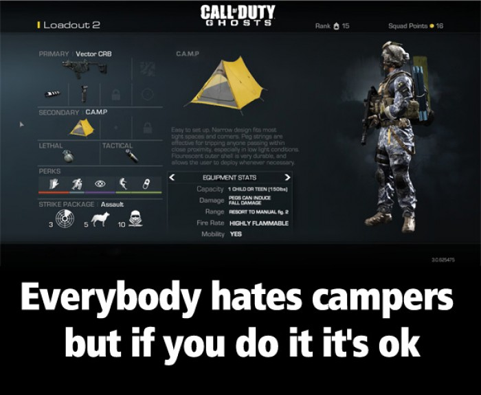 Everybody hates campers but if you do it it's ok