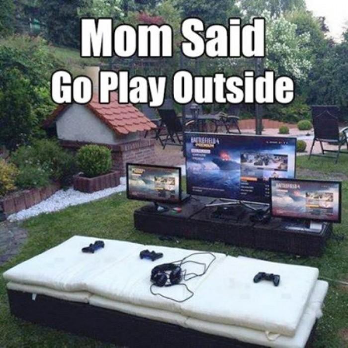 Mom said go play outside