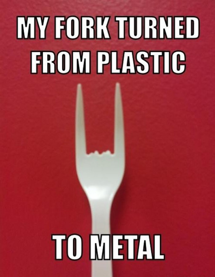 My fork turned from plastic to metal