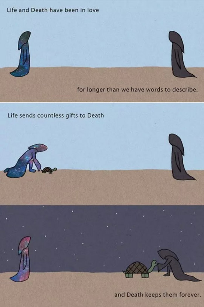 Life and Death have been in love for long time.