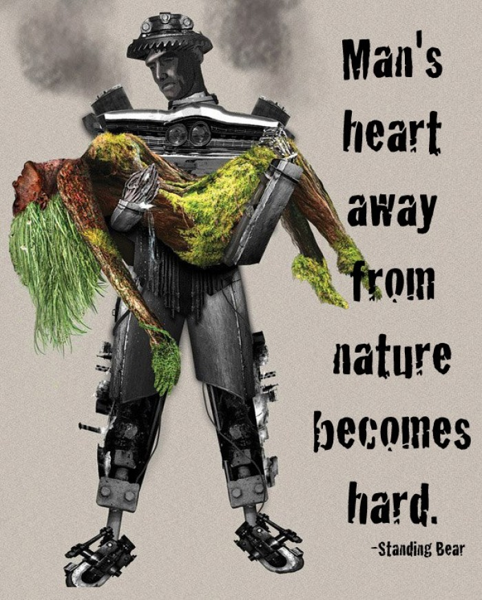 Standing Bear - A man's heart away from nature becomes hard