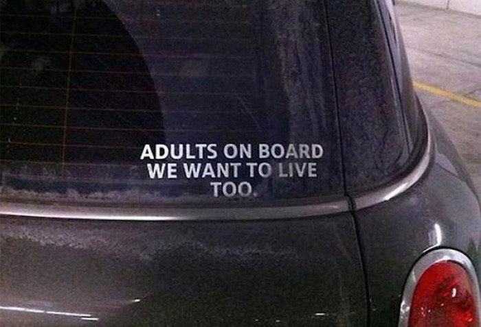 Adults on board we want to live too.