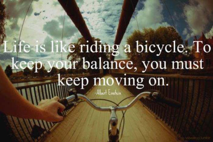 Albert Einstein – Life is like riding a bycicle...