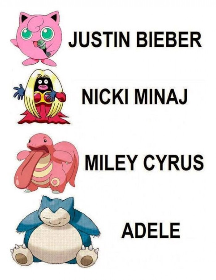 Pokemon: Miley Cyrus, Justin Bieber, Nicki Minaj, Adele.