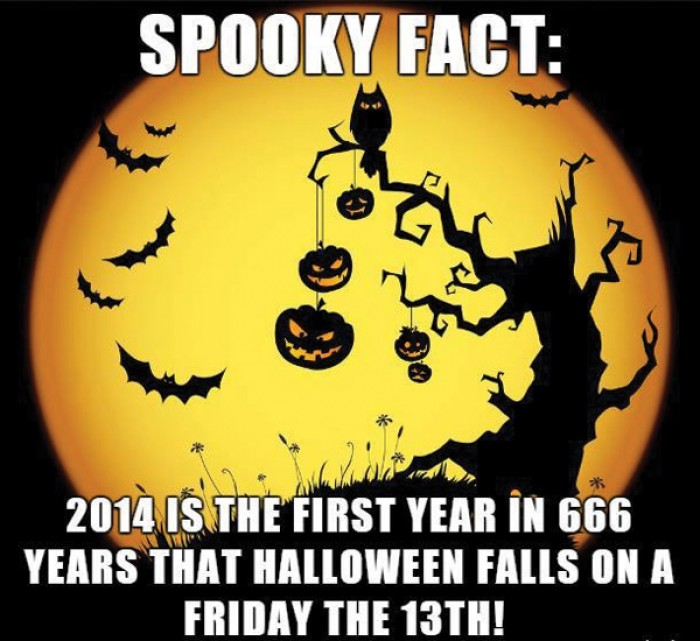 Spooky fact: 2014 is the first year in 666 years that halloween falls on a friday the 13th.