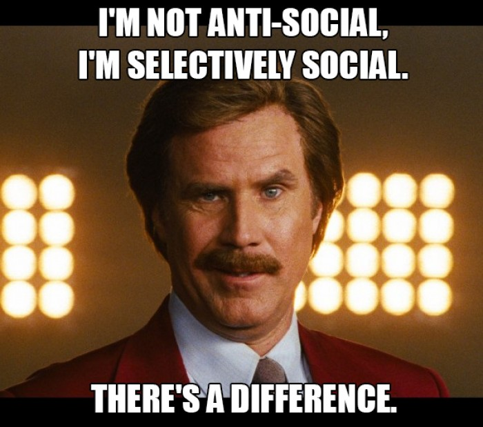 I'm Not Anti-Social, I'm Selectively Social.