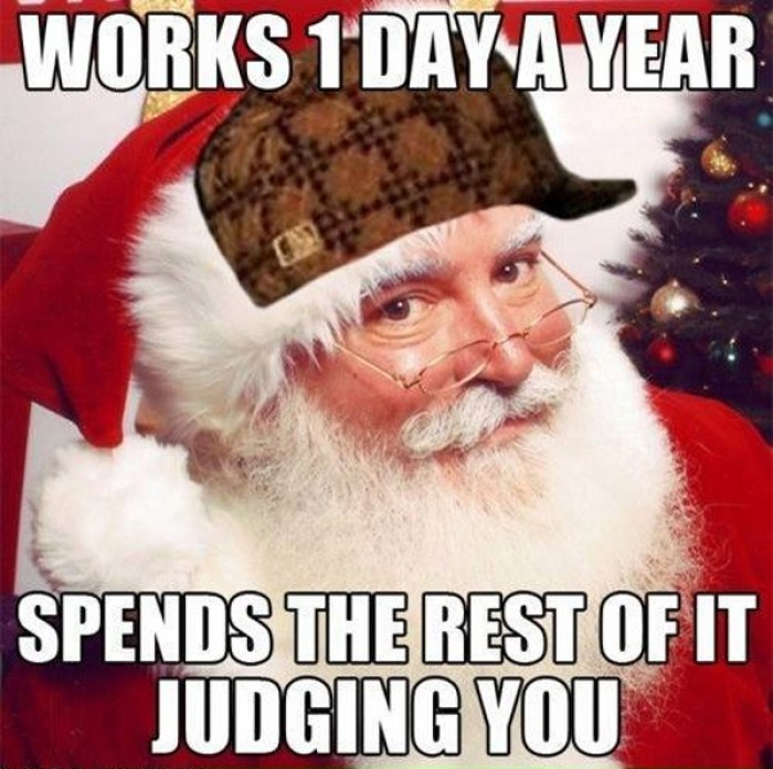 Works 1 day a year. Spends the rest of it judging you.