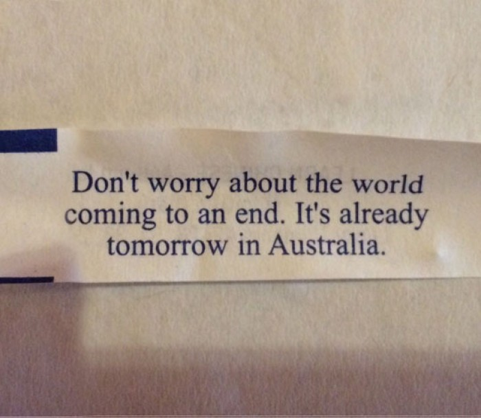 Cookie Quote - Don't worry about the world coming to an end..