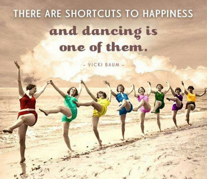 Vicki Baum - There are shortcuts to happiness and dancing is one of them.