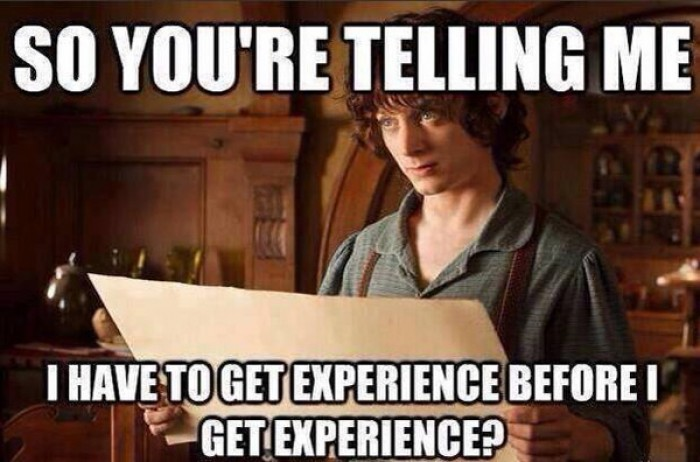 So you telling me i have to get experience...