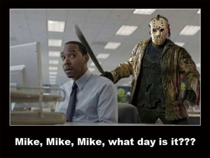 It's happy friday the 13th