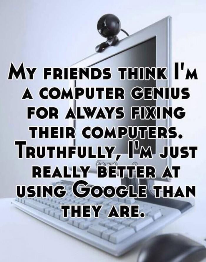 My friend think i am computer ...