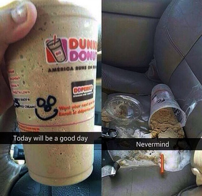 Today Will Be A Good Day… Nevermind (Funny Snapchat)