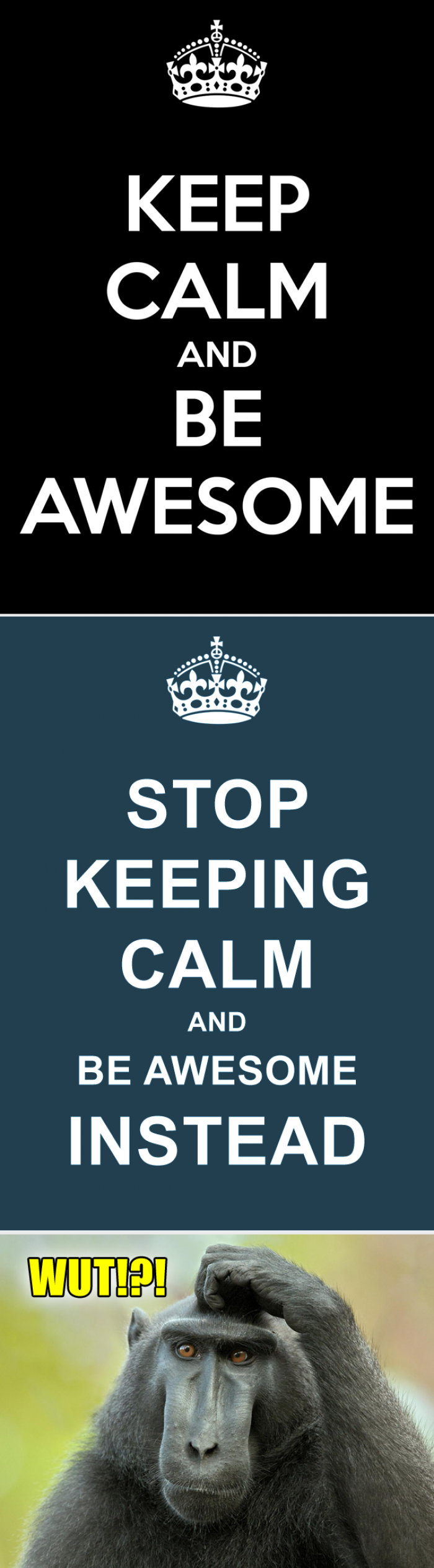 Keep calm is awesome or not!?!