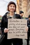 George Orwell  - Journalism is printing what someone else does not want printed...